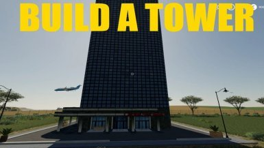 Мод «Build A Big Tower» для Farming Simulator 2019