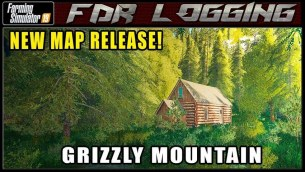 Карта «Grizzly Mountain Logging» для Farming Simulator 2019
